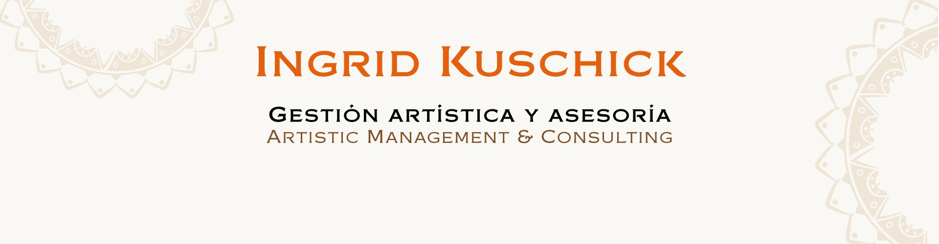 Ingrid Kuschick - Artistic management